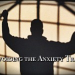Avoiding the Anxiety Trap Blog