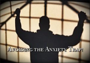 Avoiding the Anxiety Trap Blog