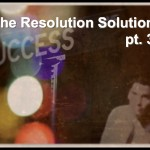 The Resolution Solution pt3_Fotor